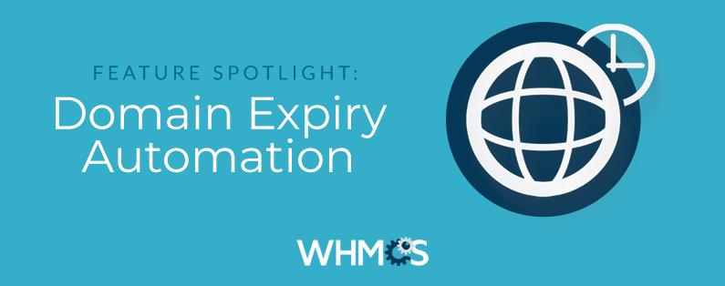 -تنظیمات اتوماتیک دامنه در WHMCSfeature-spotlight-domain-expiry-automation-blog-licensha.com